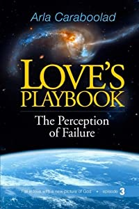 Love's Playbook: The Perception of Failure (Volume 3)