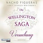 Versuchung (Die Wellington-Saga 1) | Nacho Figueras,Jessica Whitman