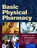 Basic Physical Pharmacy, Joseph K. H. Ma and Boka Hadzija, 1449653340