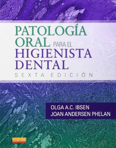 Descargar Libro Patología Oral Para El Higienista Dental - 6ª Edición Olga A. C. Ibsen Rdh  Ms