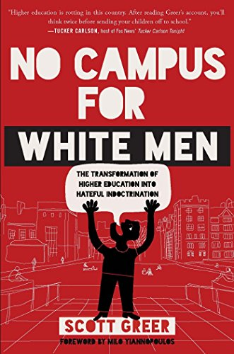 Ebook cover from No Campus for White Men: The Transformation of Higher Education into Hateful Indoctrination by Scott Greer