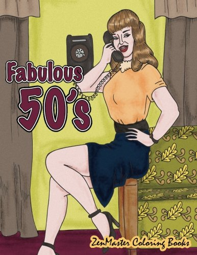Fabulous 50's Adult Coloring Book: 1950's Coloring Book for Adults Inspired By 50's Fashion, Style, and Scenes (Coloring books for grownups) (Volume 52) ebook