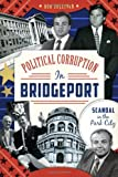 Political Corruption in Bridgeport:: Scandal in the Park City