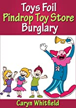 Toys Foil Pindrop Toy Store Burglary (English Edition)