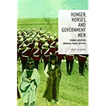 Hunger, Horses, and Government Men (Law and Society) by Shelley A.M. Gavigan (2013-07-01)