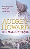 Front cover for the book The Mallow Years by Audrey Howard