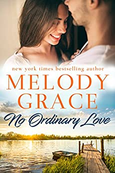 No Ordinary Love (Sweetbriar Cove Book 6) by [Grace, Melody]