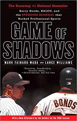 e8e2658e ... Game of Shadows: Barry Bonds, BALCO, and the Steroids Scandal that  Rocked Professional Sports (8601410093594): Mark Fainaru-Wada, Lance  Williams: Books