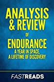 Analysis & Review of Endurance: A Year in Space, A Lifetime of Discovery   with Key Takeaways