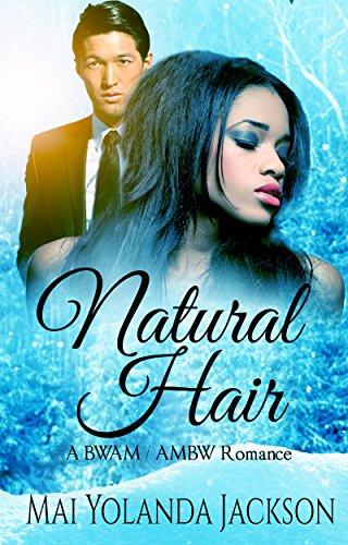 Natural Hair: An AMBW / BWAM Romance - African Ebony Natural