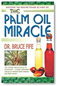 The Palm Oil Miracle by Bruce, Fife (2007) Perfect Paperback