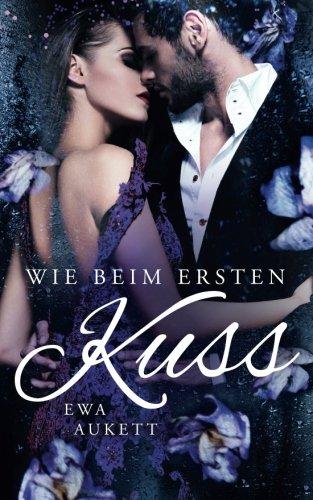 Wie beim ersten Kuss: Liebesroman (Küss mich, Liebling) (Volume 4) (German Edition)