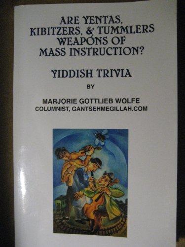 Are Yentas Kibitzers and Tummlers Weapons of Mass Instruction?: Yiddish Trivia