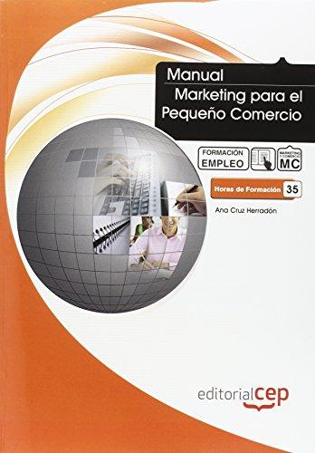 Manual Marketing Para El Pequeño Comercio. Formación Para El Empleo
