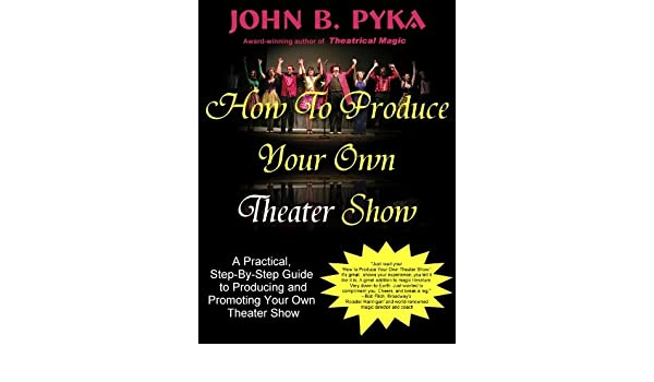 How To Produce Your Own Theater Show