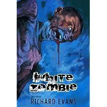 White Zombie (White Zombie Anthology Book 1)