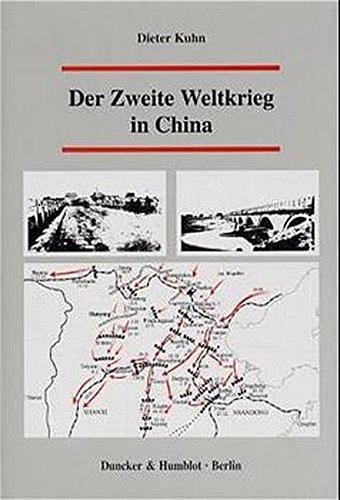 Der Zweite Weltkrieg in China. Mit Karten.