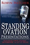 Standing Ovation Presentations, Robyn Hatcher, 1935723855