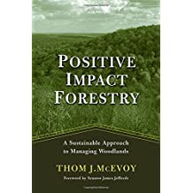 Positive Impact Forestry: A Sustainable Approach To Managing Woodlands