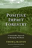 img - for Positive Impact Forestry: A Sustainable Approach To Managing Woodlands book / textbook / text book