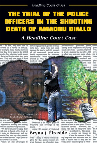 The Trial of the Police Officers in the Shooting Death of Amadou Diallo (Headline Court Cases)