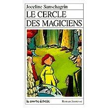 Le Cercle Des Magiciens (Roman Jeunesse, 78) (French Edition) by Joceline Sanschagrin (2002-04-04)