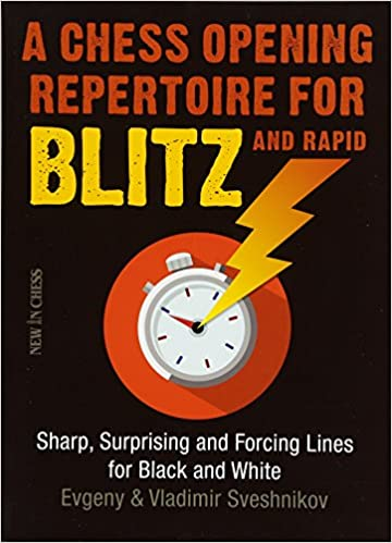 A Chess Opening Repertoire for Blitz & Rapid: Sharp