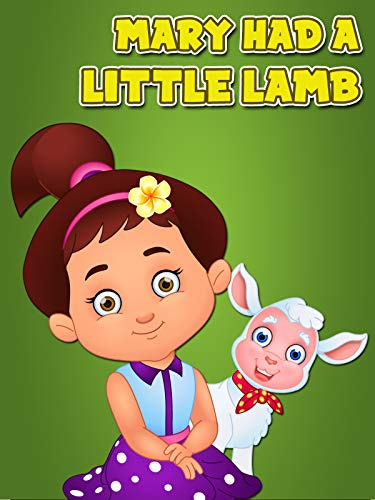 Mary Had a Little Lamb - Rhyme A Little Mary Nursery Lamb Had