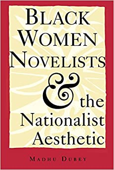 Book Black Women Novelists and the Nationalist Aesthetic