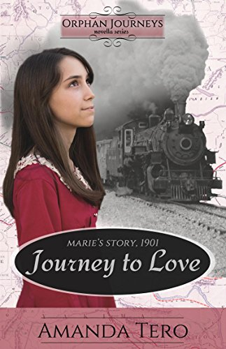 Journey to Love: Marie's Journey, 1901 (Orphan Journeys) by [Tero, Amanda]