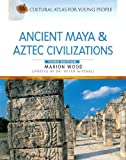 img - for Ancient Maya & Aztec Civilizations (Cultural Atlas for Young People) book / textbook / text book