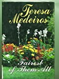 Fairest of Them All, Teresa Medeiros, 0786208643