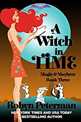A Witch In Time: Magic and Mayhem Book Three