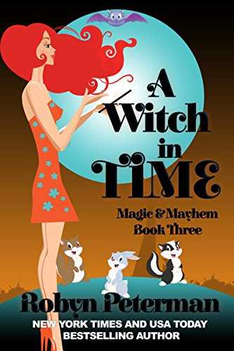 - A Witch In Time: Magic and Mayhem Book Three