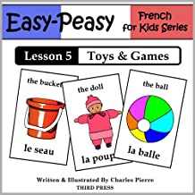 French Lesson 5: Toys & Games (Easy-Peasy French for Kids)