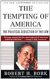 The Tempting of America, Robert H. Bork, 0684843374