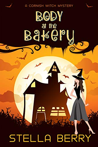 Body at the Bakery (A Cornish Witch Mystery Book 1) by [Berry, Stella]