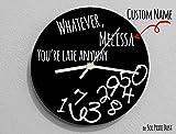 Custom Name Whatever, Whatever, you're late anyway / Round Black - Wall Clock