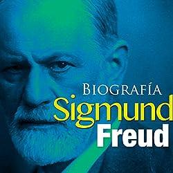 Biografía de Sigmund Freud [Biography of Sigmund Freud]