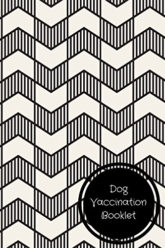 Dog Vaccination Booklet: Pet Log Book