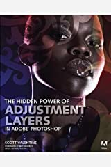 Hidden Power of Adjustment Layers in Adobe Photoshop, The Kindle Edition