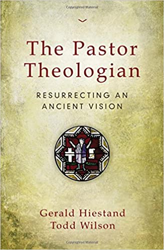 Image result for The Pastor Theologian: Resurrecting an Ancient Vision