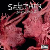 "Seether's ""Disclaimer II"" (Explicit Version). This version contains CD only, no DVD content."