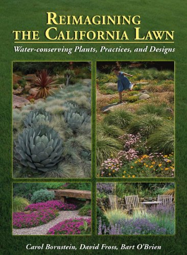 Reimagining the California Lawn:Water-conserving Plants, Practices, and Designs -