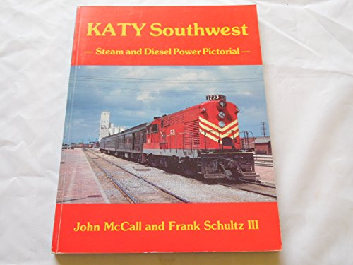 Katy Southwest: Steam and Diesel Pictorial ()
