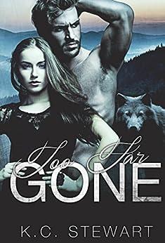 Too Far Gone (Adirondack Pack Book 1) by [Stewart, K.C.]