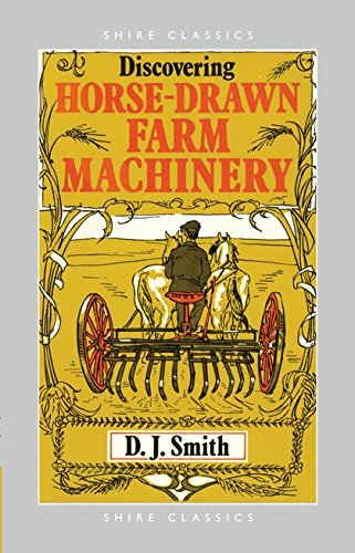 Horse Drawn Farm - Discovering Horse-Drawn Farm Machinery (Shire Discovering)