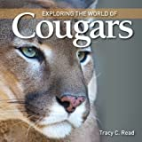 Exploring the World of Cougars, Tracy C. Read, 1554077850