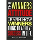 Manifestation: The Winners Attitude - Learn How Winners Think To Achieve Success In Life (Destiny, Subconscious, Law of Attraction)