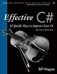 Effective C#  (Covers C# 4.0): 50 Specific Ways to Improve Your C# (Effective Software Development Series)